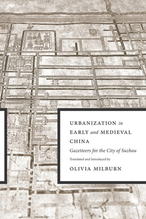 Urbanization in Early and Medieval China book image