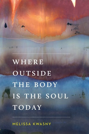 Where Outside the Body Is the Soul Today book image