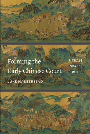 Forming the Early Chinese Court book image