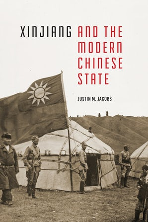 Xinjiang and the Modern Chinese State book image