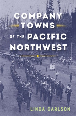 Company Towns of the Pacific Northwest book image