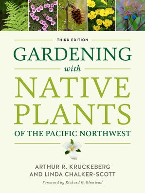 Gardening with Native Plants of the Pacific Northwest book image