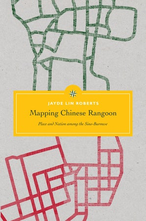Mapping Chinese Rangoon book image