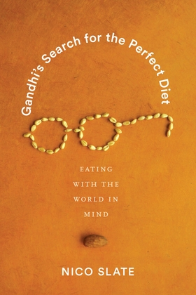 Gandhi's Search for the Perfect Diet