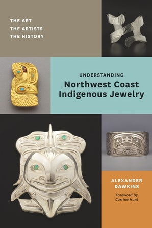 Understanding Northwest Coast Indigenous Jewelry book image
