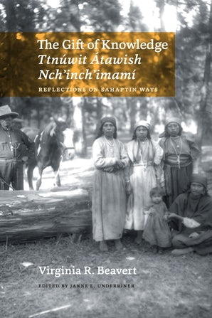 The Gift of Knowledge / Ttnúwit Átawish Nch'inch'imamí book image