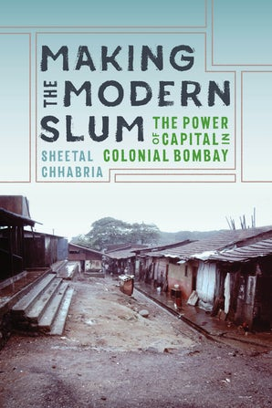 Making the Modern Slum book image