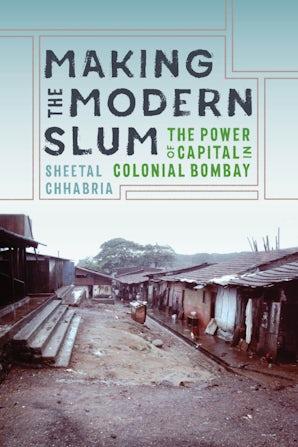 Making the Modern Slum book image