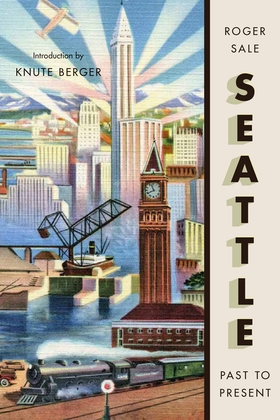 Seattle, Past to Present