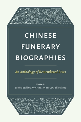 Chinese Funerary Biographies