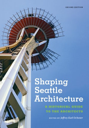 Shaping Seattle Architecture book image