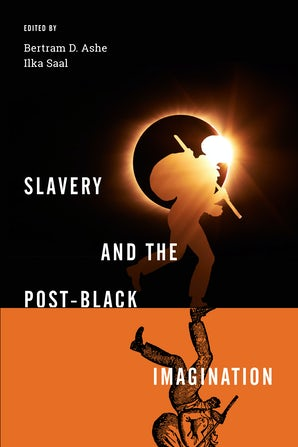 Slavery and the Post-Black Imagination book image