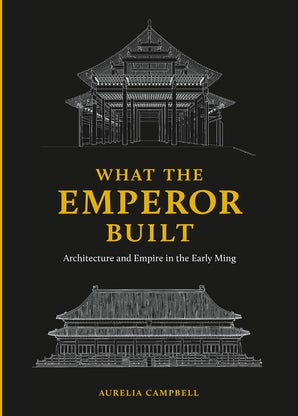 What the Emperor Built book image