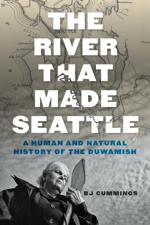 The River That Made Seattle book image