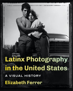 Latinx Photography in the United States book image