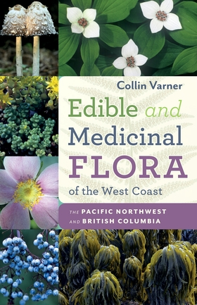 Edible and Medicinal Flora of the West Coast