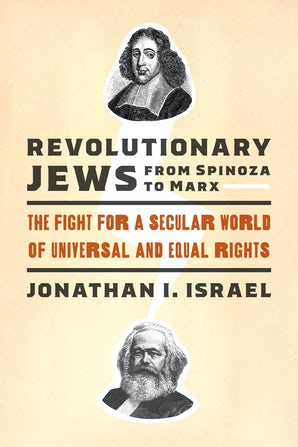Revolutionary Jews from Spinoza to Marx book image