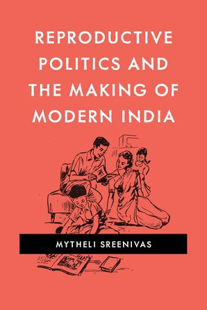 Reproductive Politics and the Making of Modern India book image