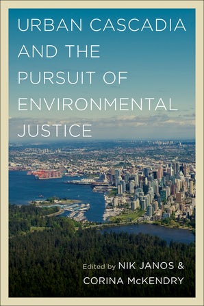 Urban Cascadia and the Pursuit of Environmental Justice book image