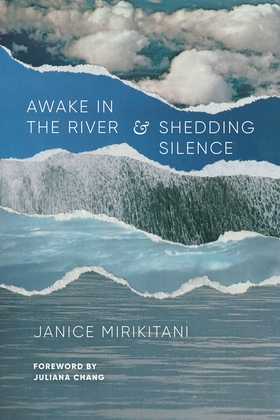 Awake in the River and Shedding Silence