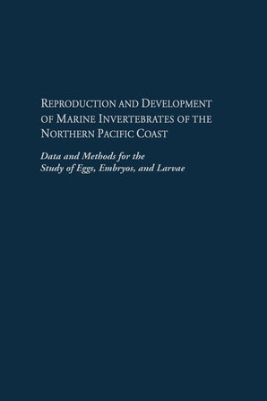 Reproduction and Development of Marine Invertebrates of the Northern Pacific Coast book image