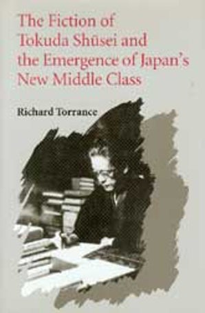 The Fiction of Tokuda Shusei and the Emergence of Japan's New Middle Class book image
