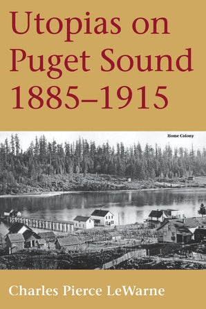 Utopias on Puget Sound, 1885-1915 book image