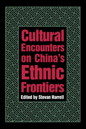 Cultural Encounters on China's Ethnic Frontiers book image