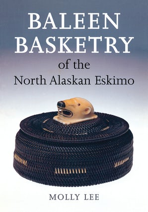 Baleen Basketry of the North Alaskan Eskimo book image