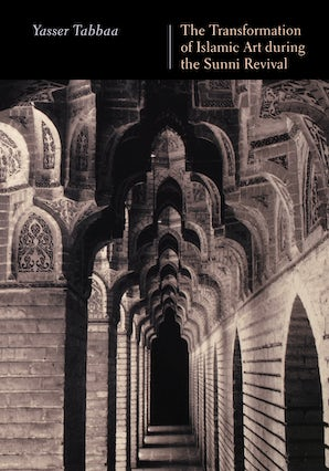 The Transformation of Islamic Art during the Sunni Revival book image