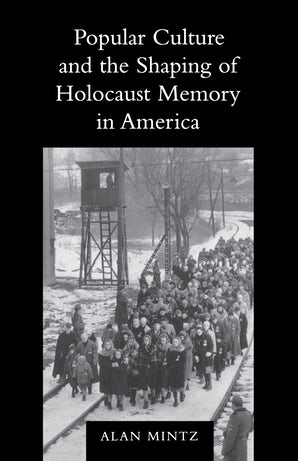 Popular Culture and the Shaping of Holocaust Memory in America book image