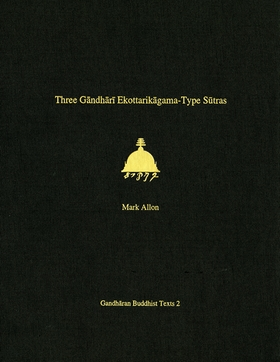 Three Gandhari Ekottarikagama-Type Sutras