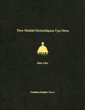 Three Gandhari Ekottarikagama-Type Sutras book image