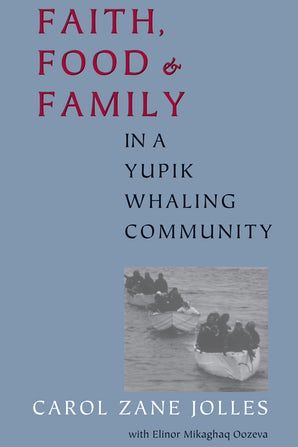 Faith, Food, and Family in a Yupik Whaling Community book image