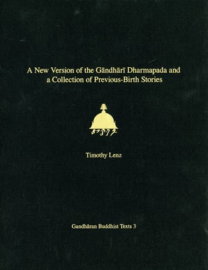 A New Version of the Gandhari Dharmapada and a Collection of Previous-Birth Stories book image