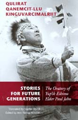 Stories for Future Generations / Qulirat Qanemcit-llu Kinguvarcimalriit book image