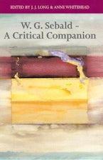 W. G. Sebald - A Critical Companion
