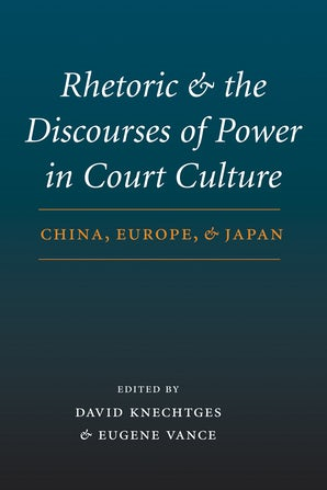 Rhetoric and the Discourses of Power in Court Culture book image