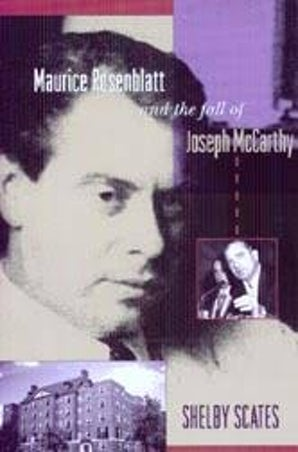 Maurice Rosenblatt and the Fall of Joseph McCarthy book image