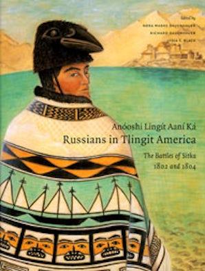 Anóoshi Lingít Aaní Ká / Russians in Tlingit America book image