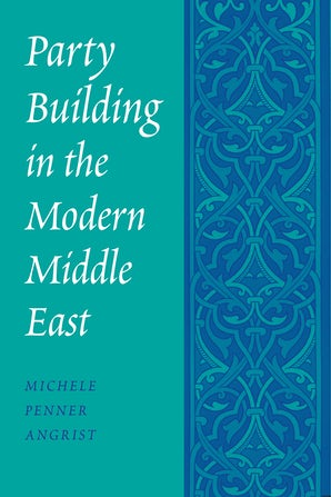 Party Building in the Modern Middle East book image