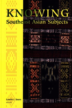 Knowing Southeast Asian Subjects book image