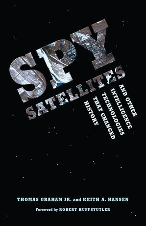 Spy Satellites and Other Intelligence Technologies that Changed History book image