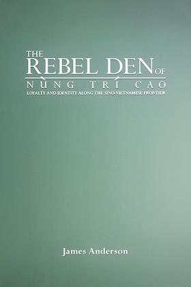 The Rebel Den of Nung Trí Cao
