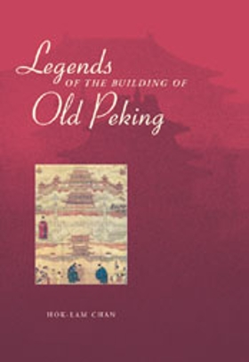 Legends of the Building of Old Peking