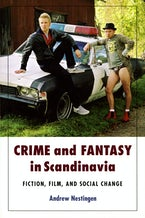 Crime and Fantasy in Scandinavia