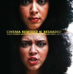 Cinema Remixed and Reloaded