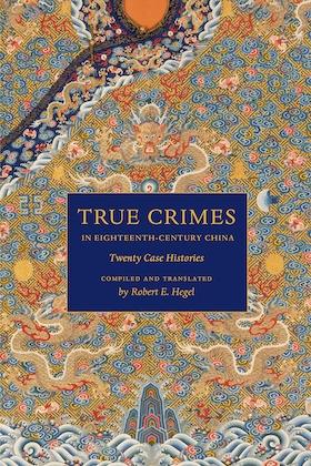 True Crimes in Eighteenth-Century China