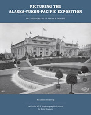 Picturing the Alaska-Yukon-Pacific Exposition book image
