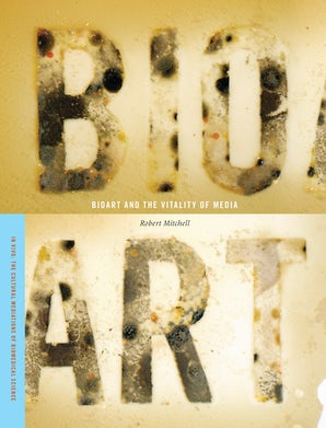 Bioart and the Vitality of Media book image